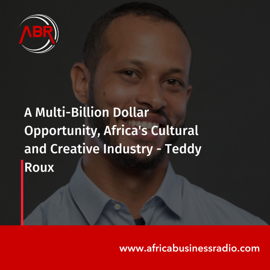 A Multi-Billion Dollar Opportunity, Africa's Cultural and Creative Industry – Teddy Roux